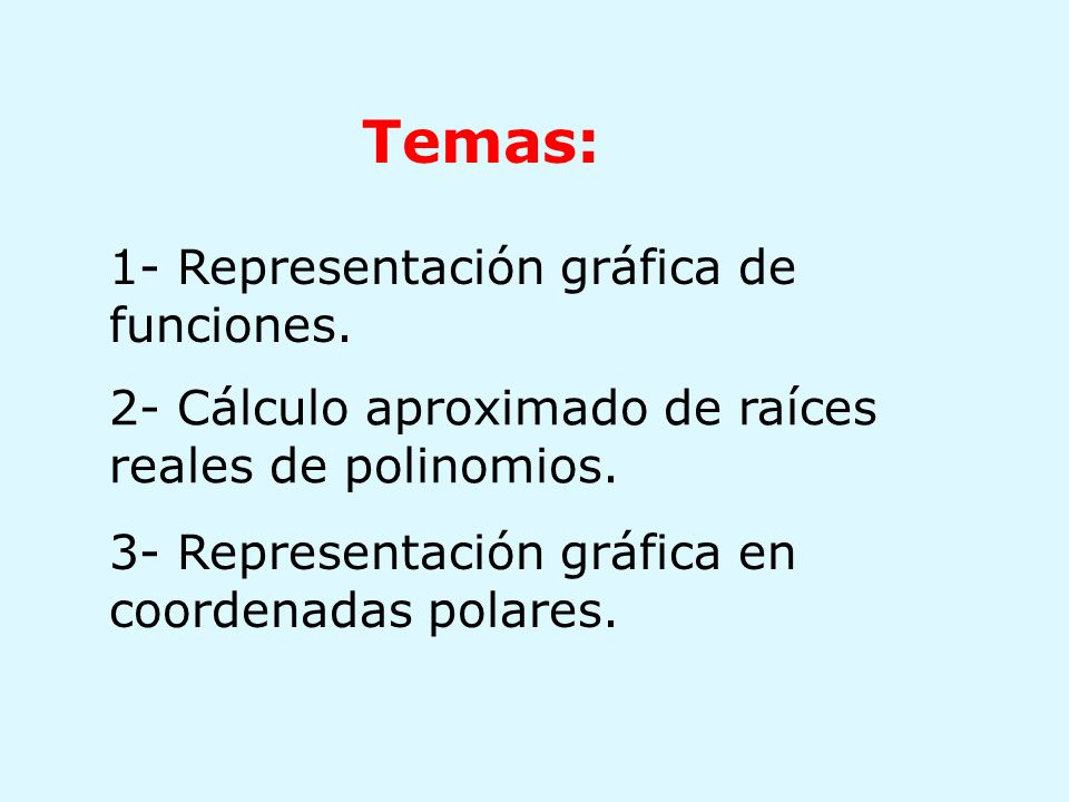 Temas: 1- Representación gráfica de funciones.
