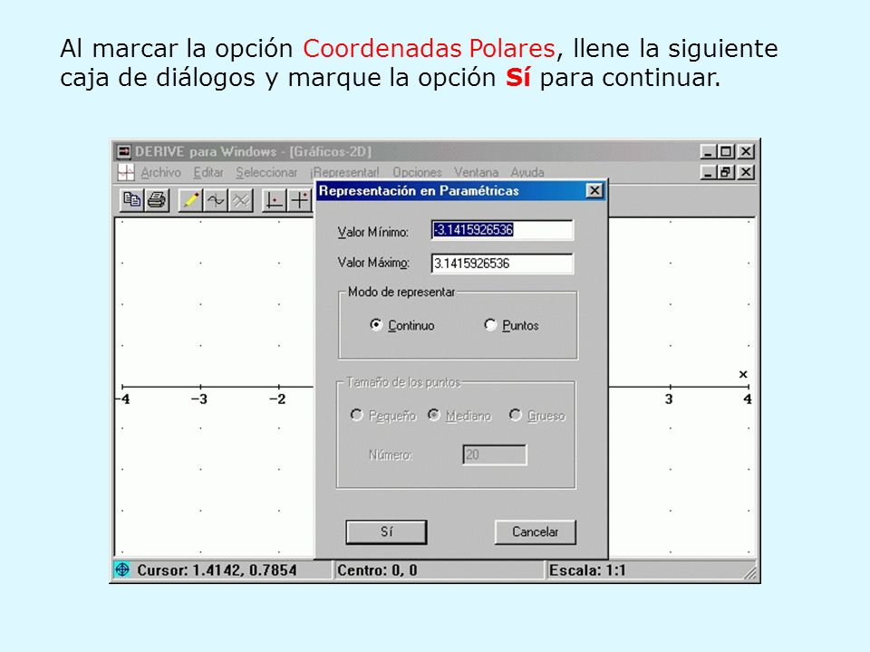 Al marcar la opción Coordenadas Polares, llene la siguiente caja de diálogos y marque la opción Sí para continuar.
