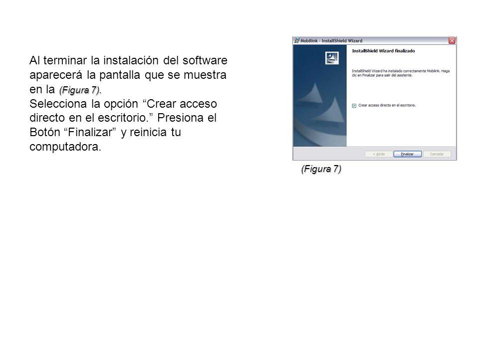 Al terminar la instalación del software aparecerá la pantalla que se muestra en la (Figura 7).