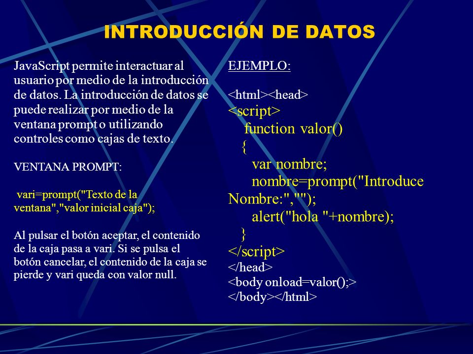 INTRODUCCIÓN DE DATOS <script> function valor() { var nombre;
