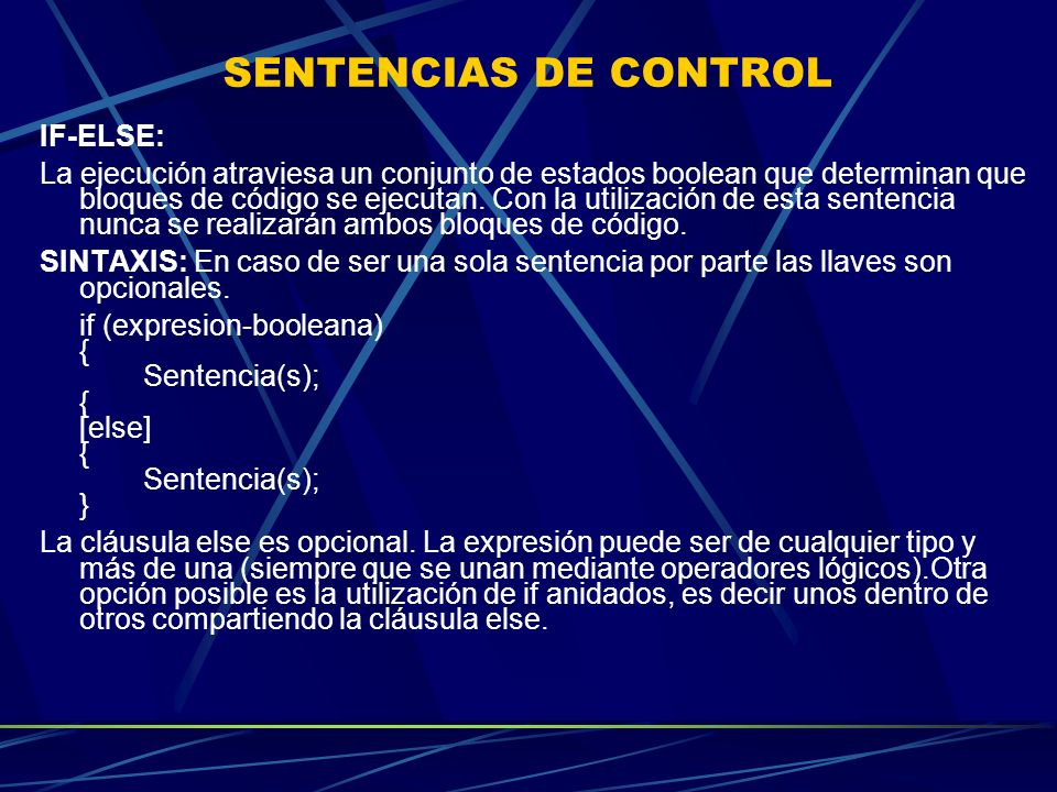 SENTENCIAS DE CONTROL IF-ELSE: