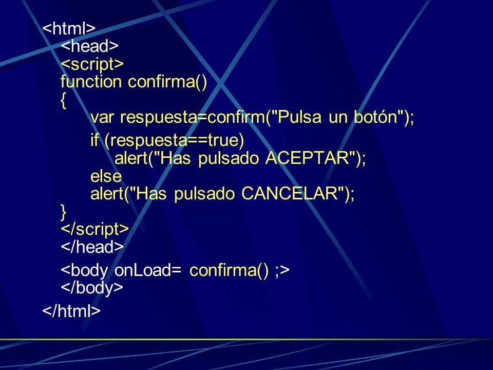 <html> <head> <script> function confirma() {
