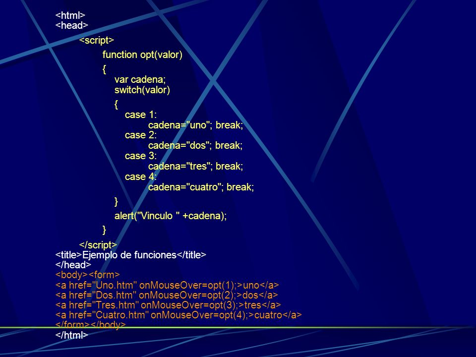<html> <head> <script> function opt(valor) { var cadena; switch(valor)