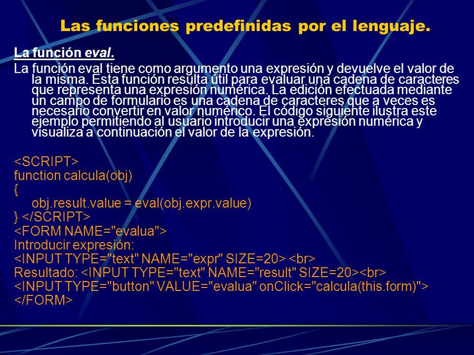 Las funciones predefinidas por el lenguaje.