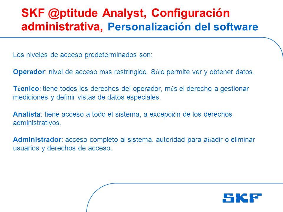 SKF @ptitude Analyst, Configuración administrativa, Personalización del software
