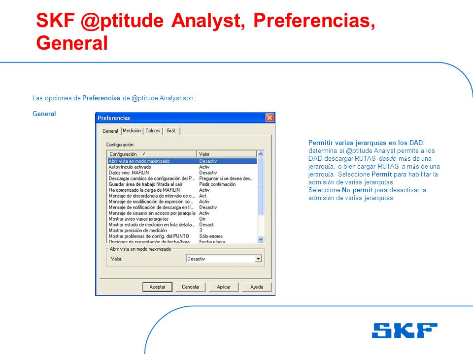 SKF @ptitude Analyst, Preferencias, General