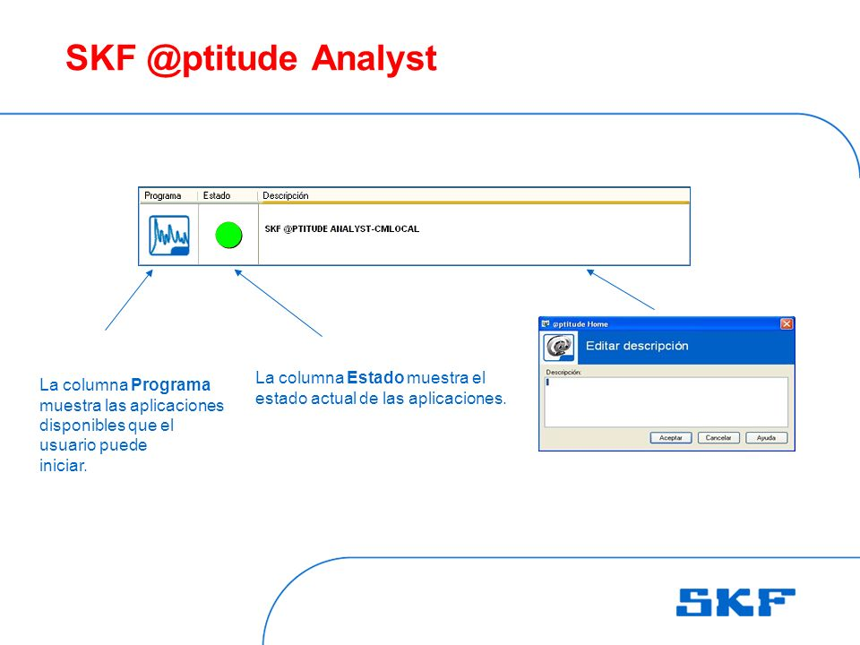 SKF @ptitude Analyst La columna Estado muestra el estado actual de las aplicaciones.