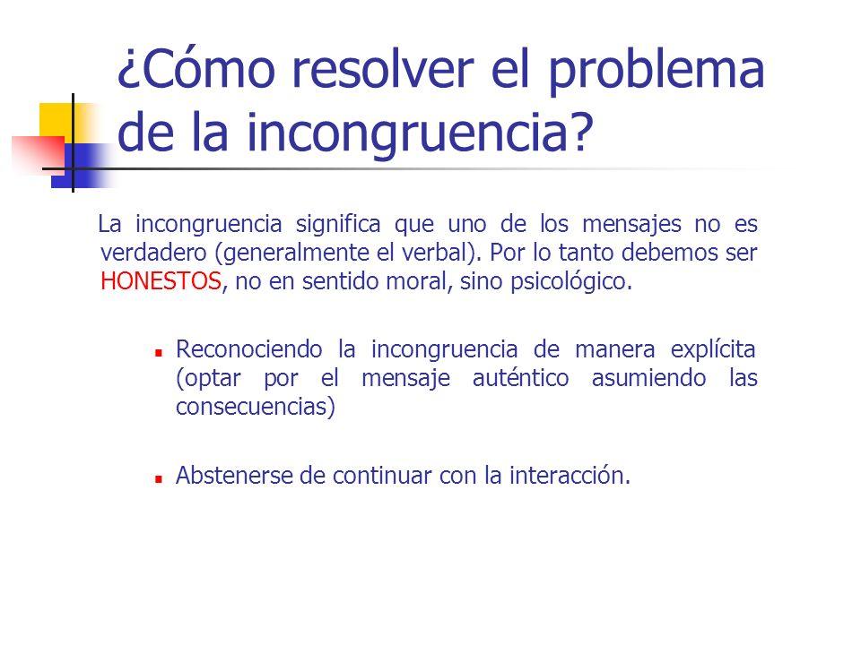 ¿Cómo resolver el problema de la incongruencia