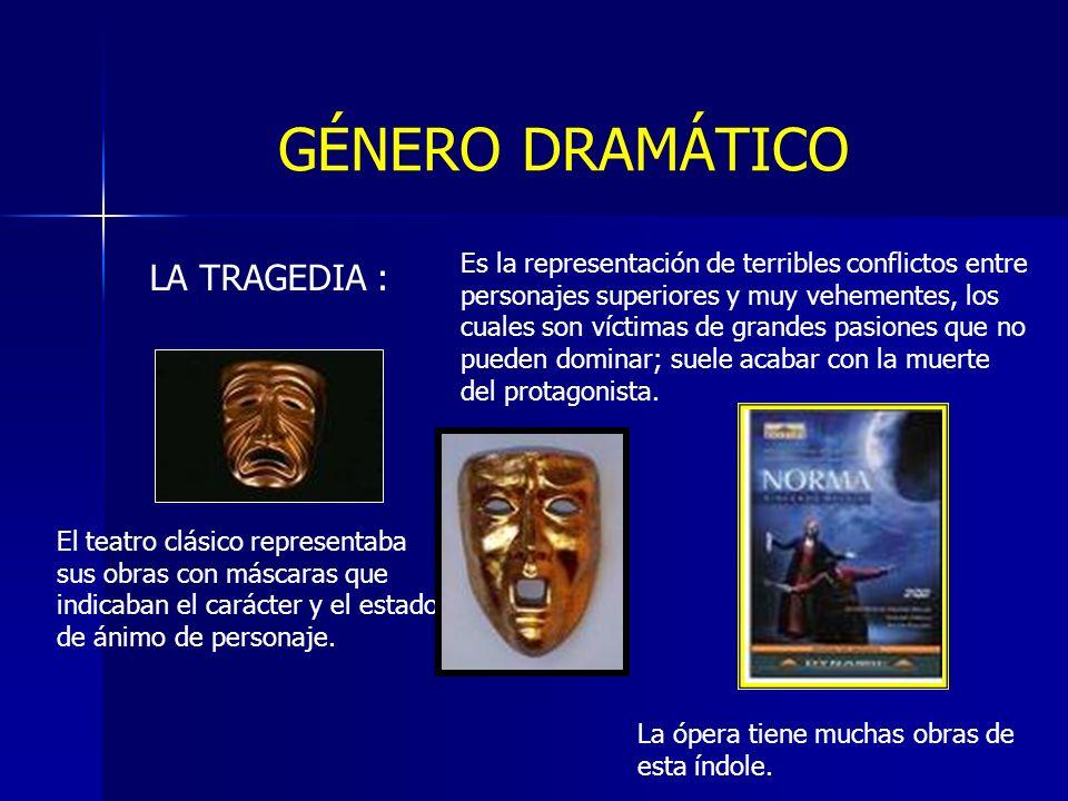 GÉNERO DRAMÁTICO LA TRAGEDIA :