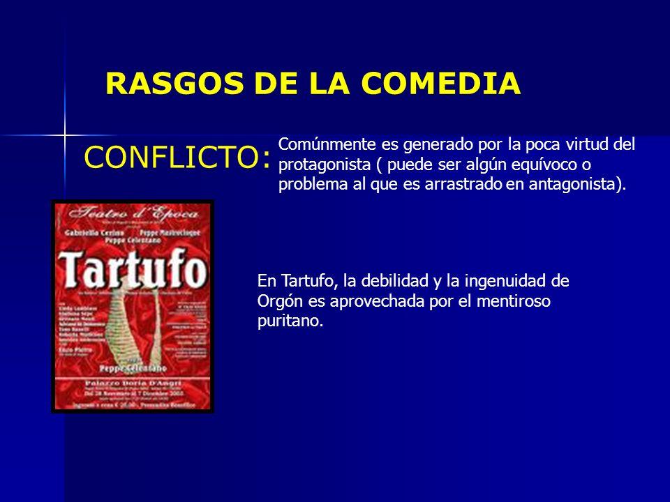 RASGOS DE LA COMEDIA CONFLICTO: