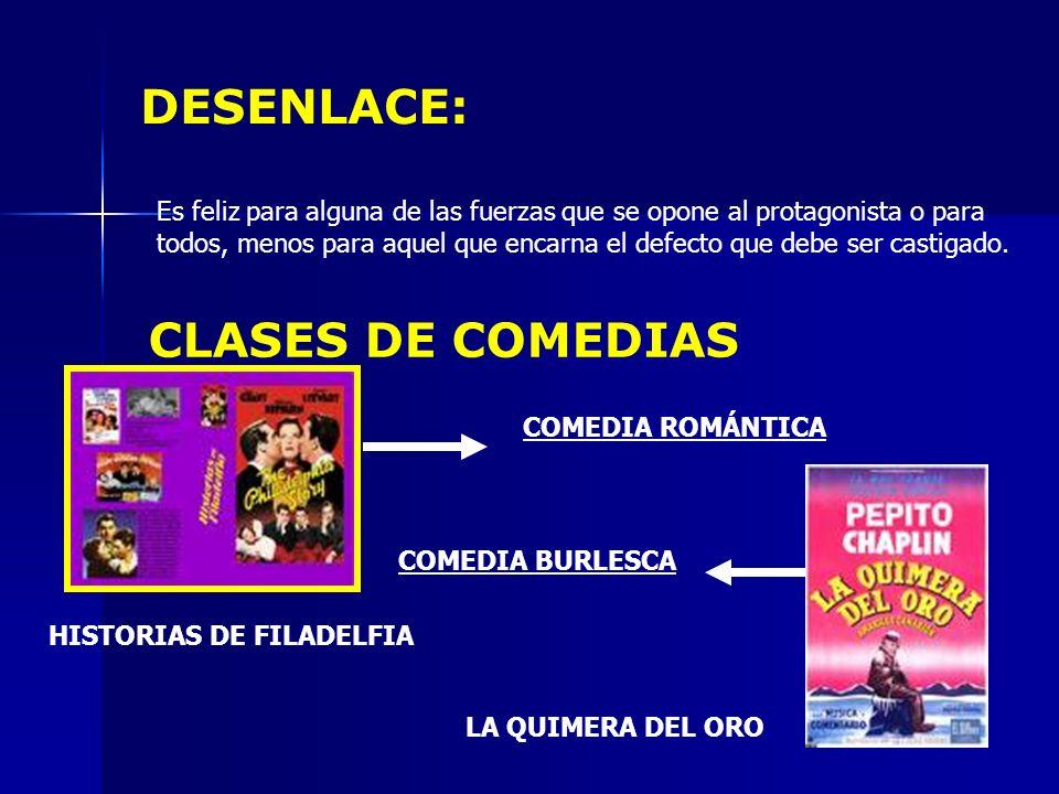 DESENLACE: CLASES DE COMEDIAS