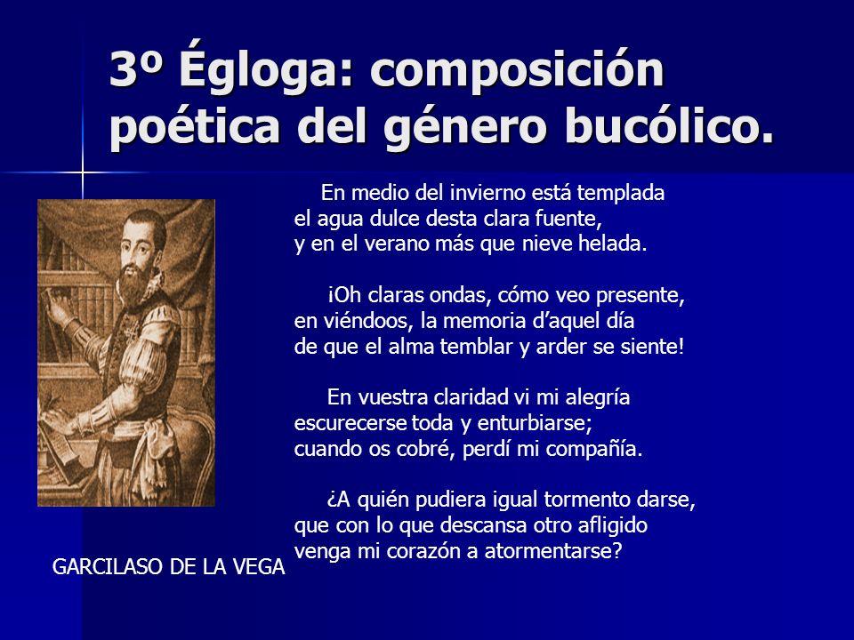 3º Égloga: composición poética del género bucólico.