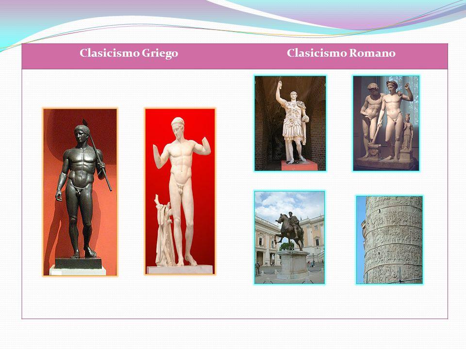 . Clasicismo Griego Clasicismo Romano .