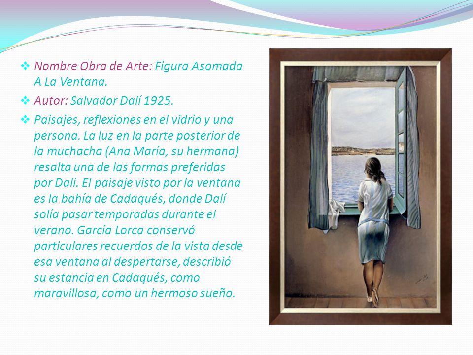. Nombre Obra de Arte: Figura Asomada A La Ventana.