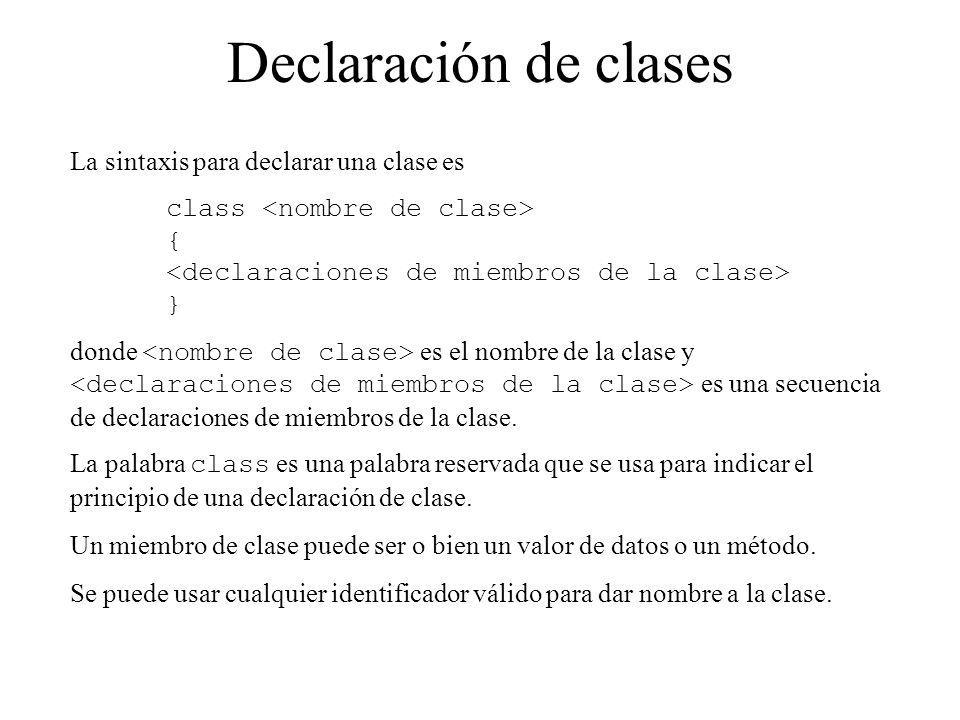 Declaración de clases La sintaxis para declarar una clase es