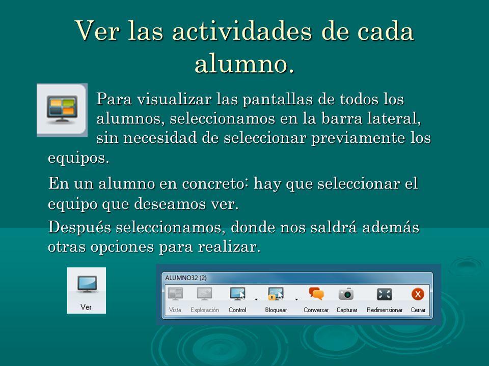 Ver las actividades de cada alumno.