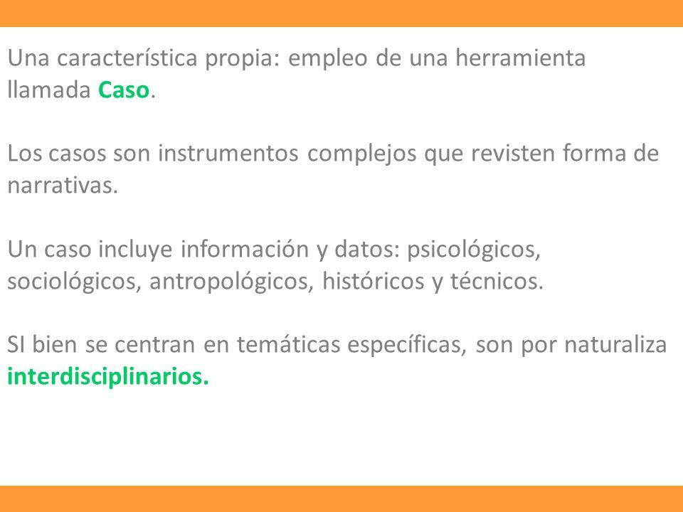 Una característica propia: empleo de una herramienta llamada Caso.