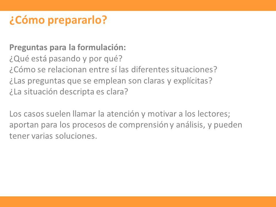 ¿Cómo prepararlo Preguntas para la formulación: