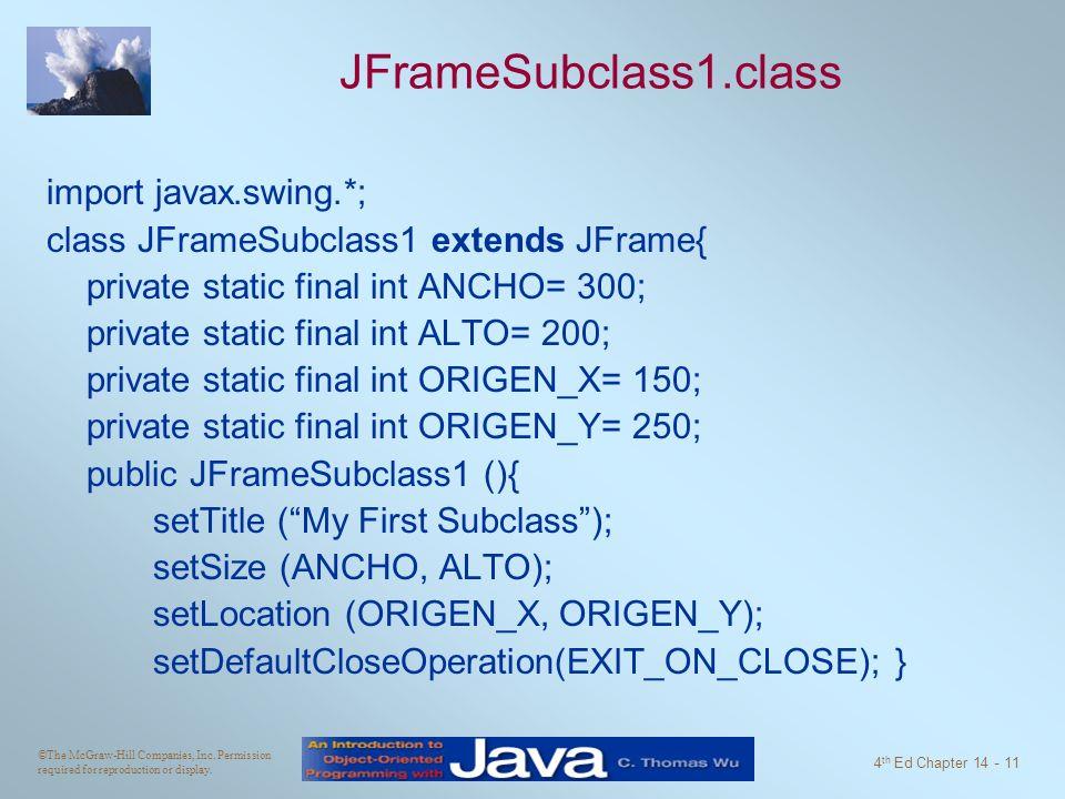 JFrameSubclass1.class import javax.swing.*;