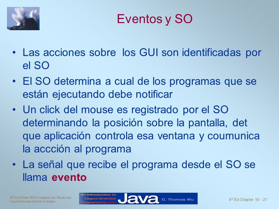 Eventos y SO Las acciones sobre los GUI son identificadas por el SO
