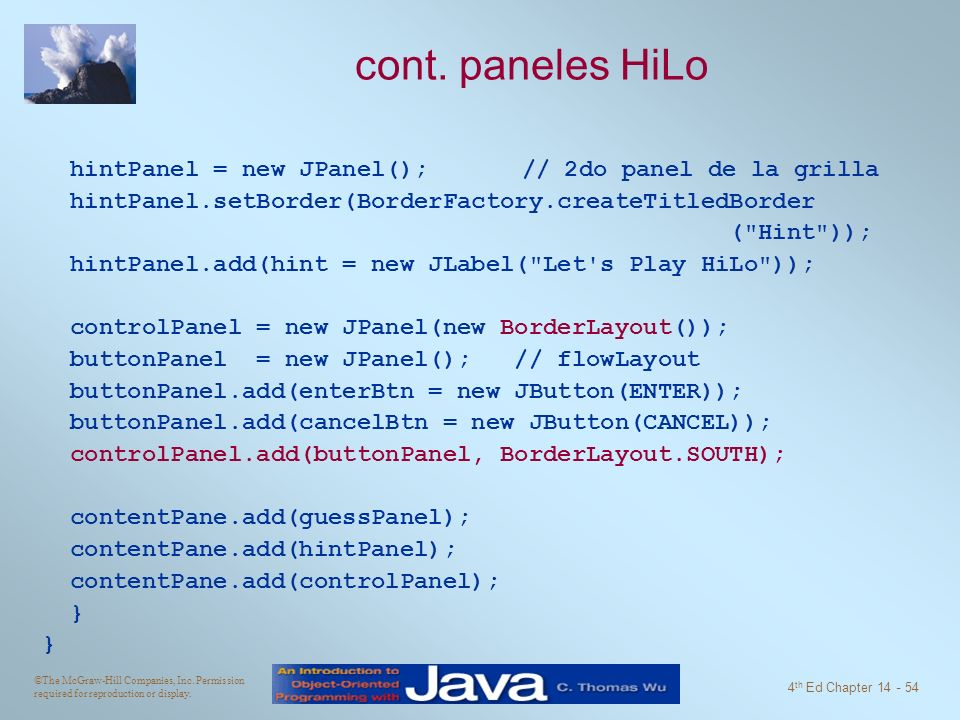 cont. paneles HiLo hintPanel = new JPanel(); // 2do panel de la grilla