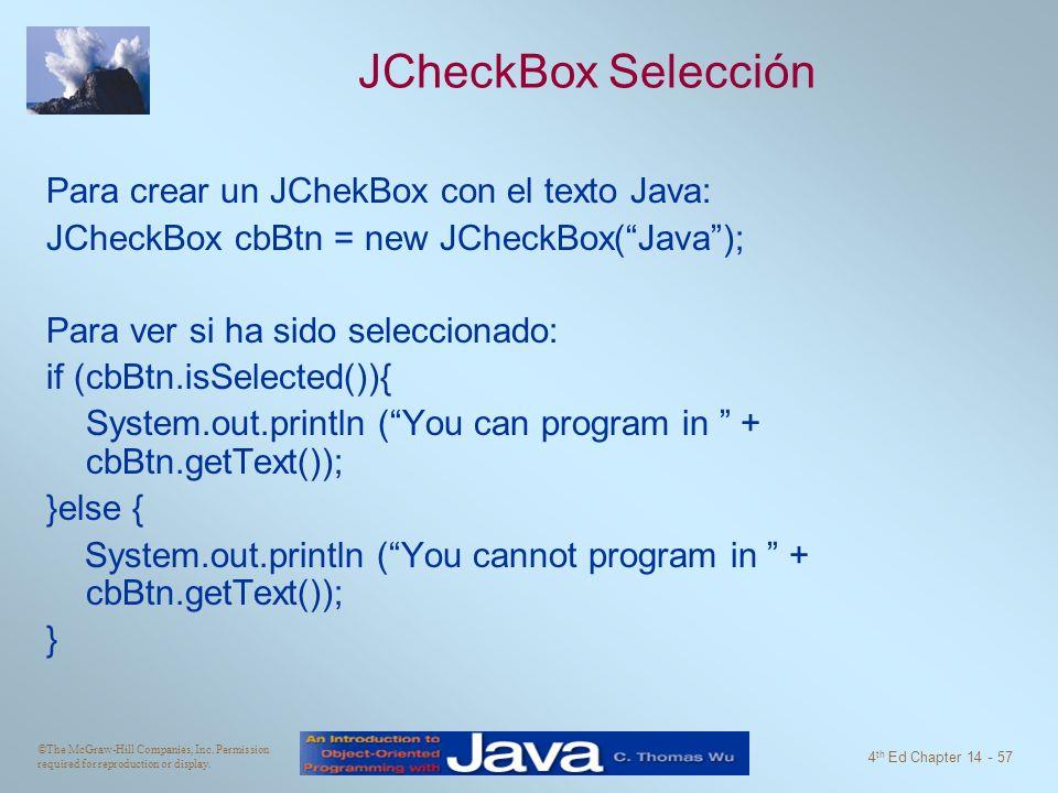 JCheckBox Selección Para crear un JChekBox con el texto Java: