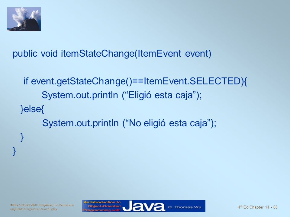 public void itemStateChange(ItemEvent event)