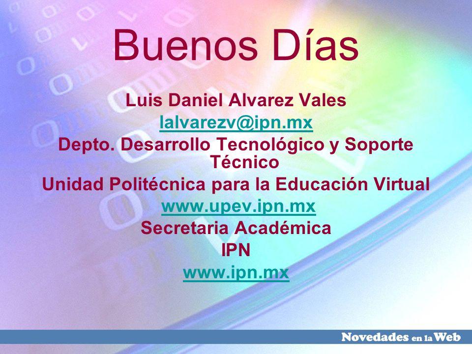 Buenos Días Luis Daniel Alvarez Vales lalvarezv@ipn.mx