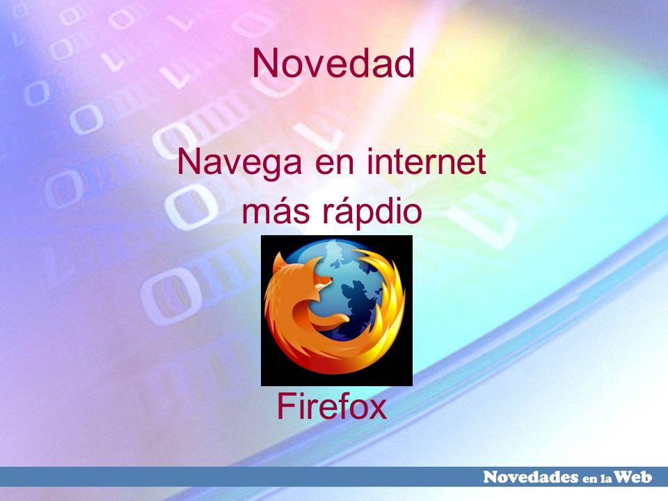 Novedad Navega en internet más rápdio Firefox