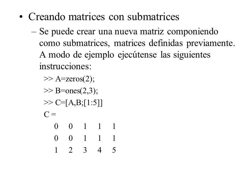 Creando matrices con submatrices