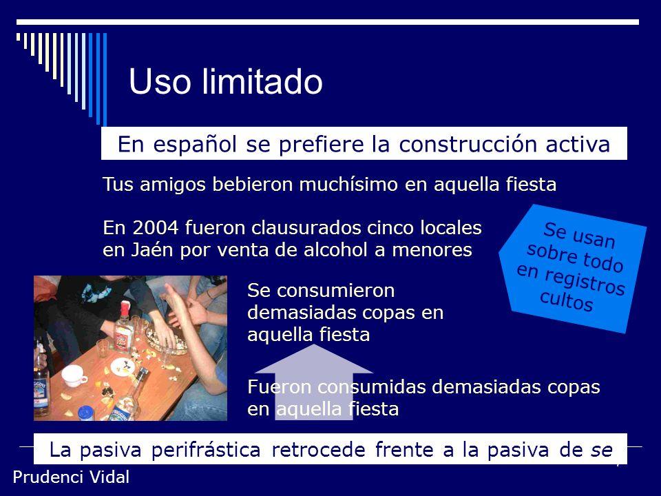 Uso limitado En español se prefiere la construcción activa