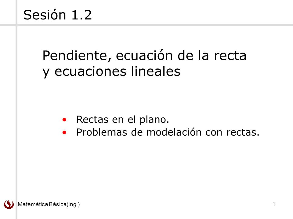 Pendiente, ecuación de la recta y ecuaciones lineales