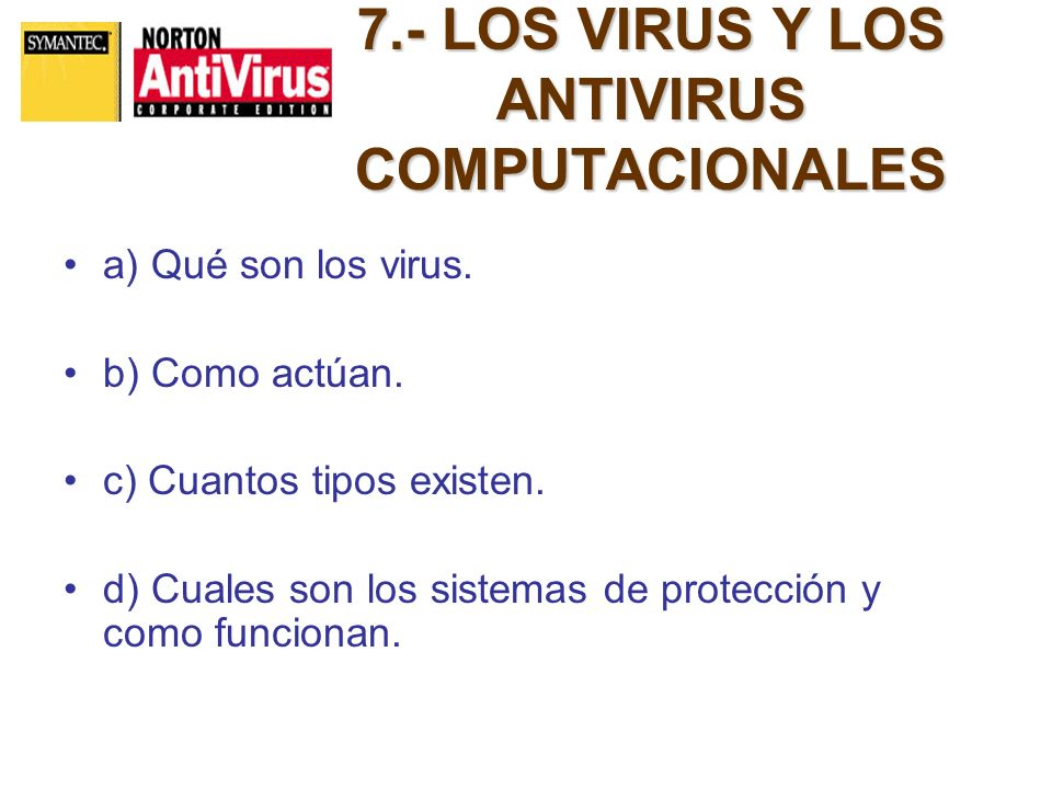 7.- LOS VIRUS Y LOS ANTIVIRUS COMPUTACIONALES