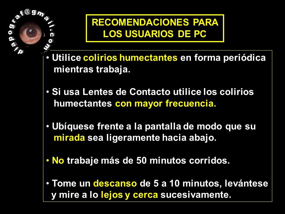 RECOMENDACIONES PARA LOS USUARIOS DE PC