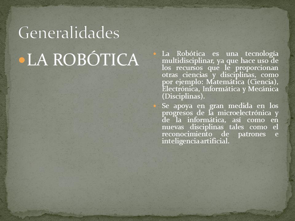 Generalidades LA ROBÓTICA