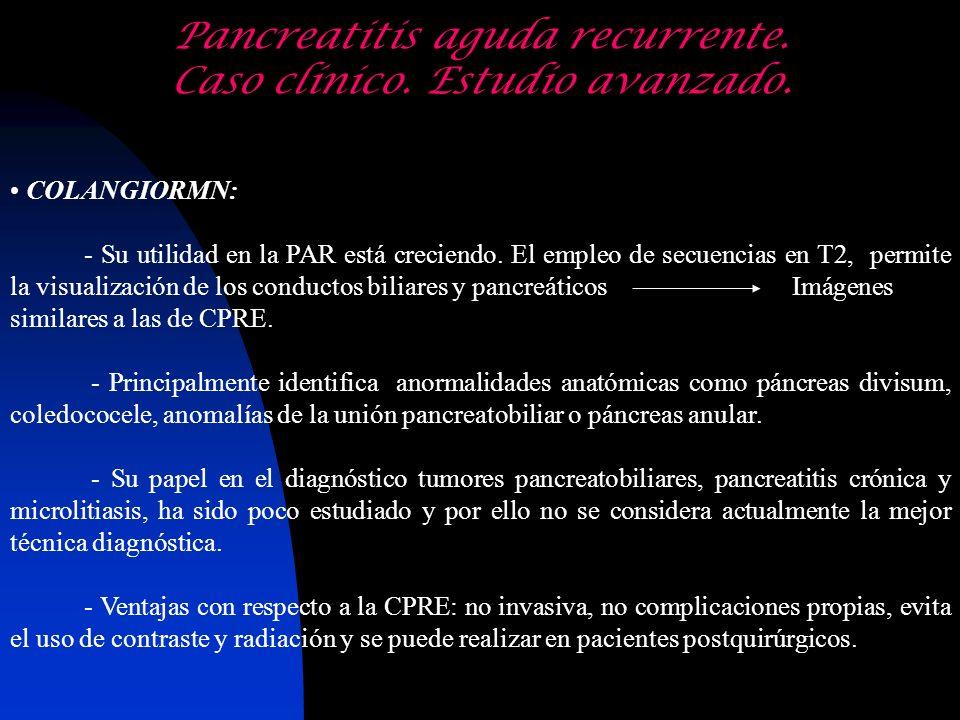 Pancreatitis aguda recurrente. Caso clínico. Estudio avanzado.