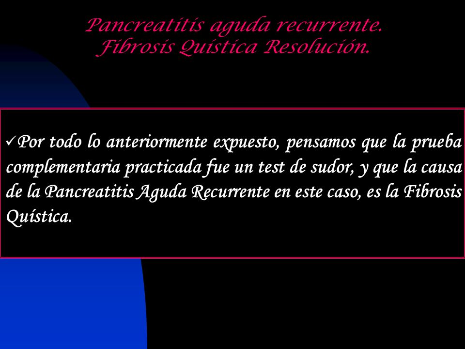 Pancreatitis aguda recurrente. Fibrosis Quística Resolución.