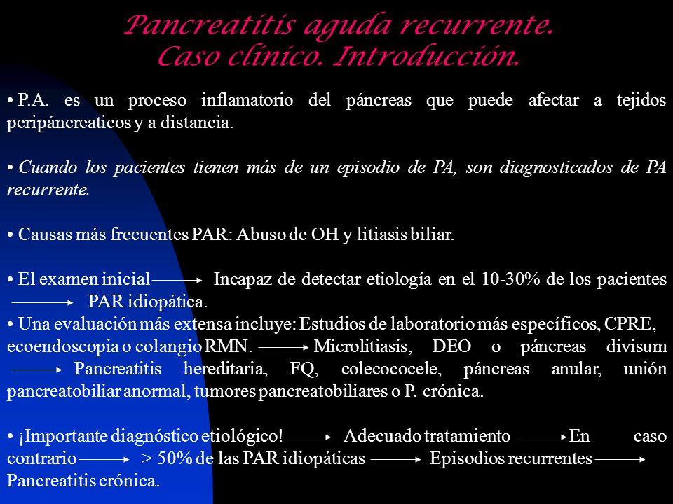 Pancreatitis aguda recurrente. Caso clínico. Introducción.