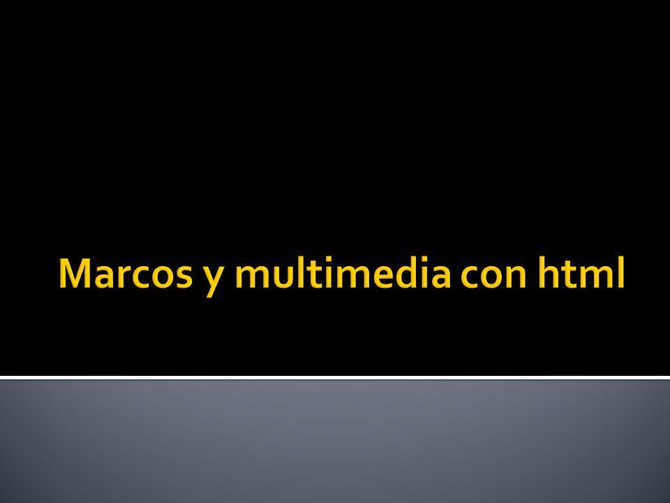 Marcos y multimedia con html
