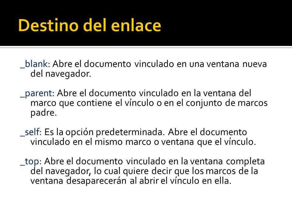 Destino del enlace _blank: Abre el documento vinculado en una ventana nueva del navegador.
