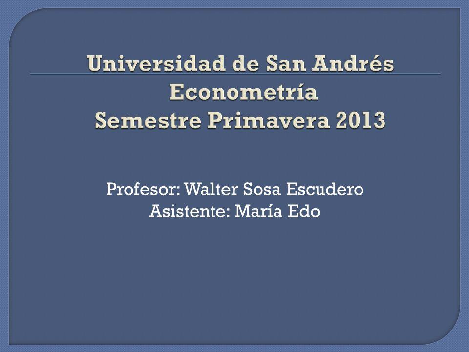 Universidad de San Andrés Econometría Semestre Primavera 2013