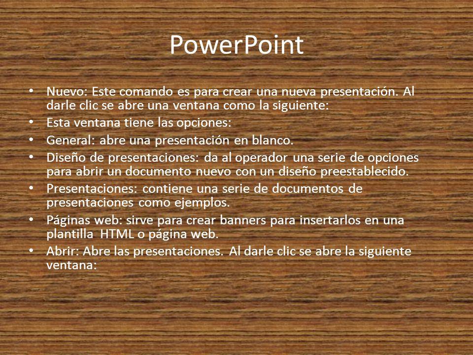 PowerPoint Nuevo: Este comando es para crear una nueva presentación. Al darle clic se abre una ventana como la siguiente: