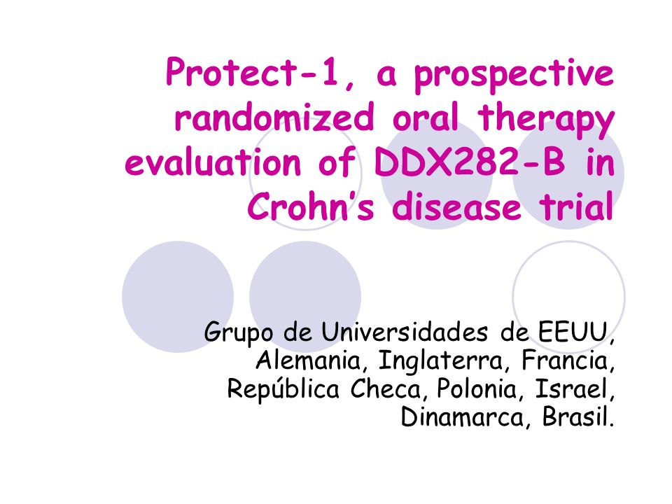 Protect-1, a prospective randomized oral therapy evaluation of DDX282-B in Crohn's disease trial