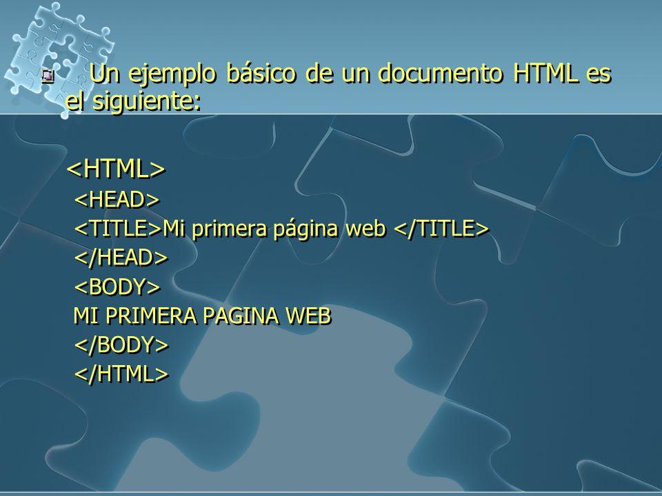 Un ejemplo básico de un documento HTML es el siguiente: