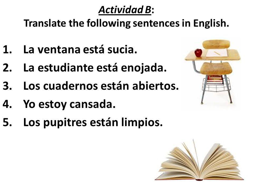 Actividad B: Translate the following sentences in English.