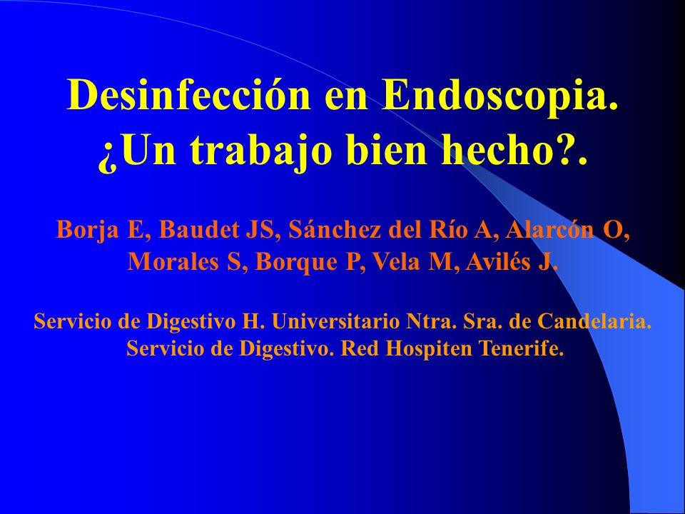 Desinfección en Endoscopia. ¿Un trabajo bien hecho .