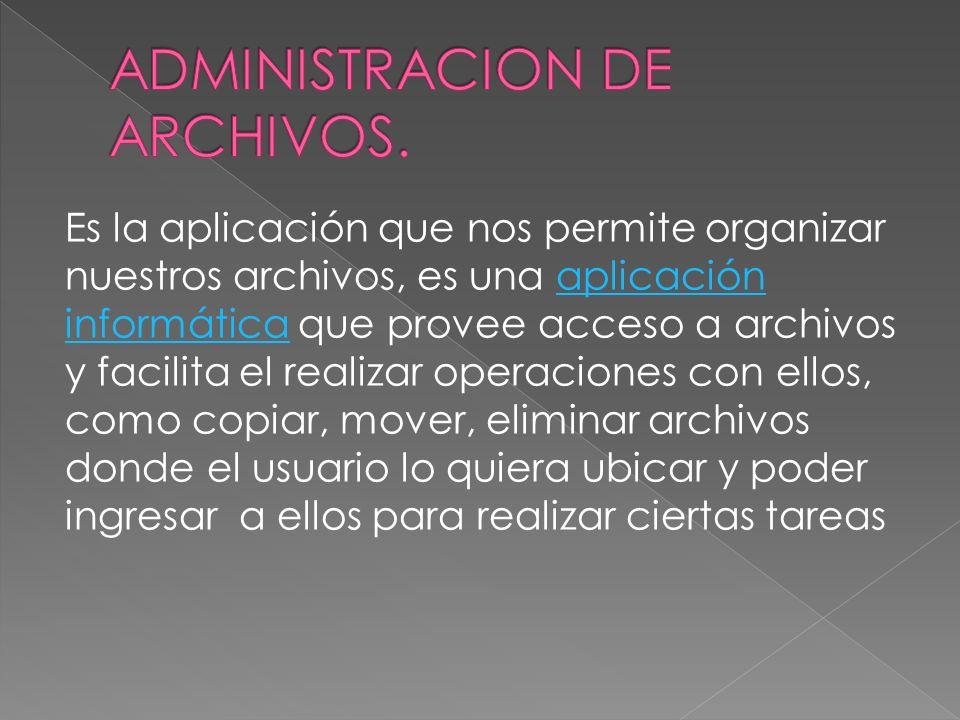 ADMINISTRACION DE ARCHIVOS.