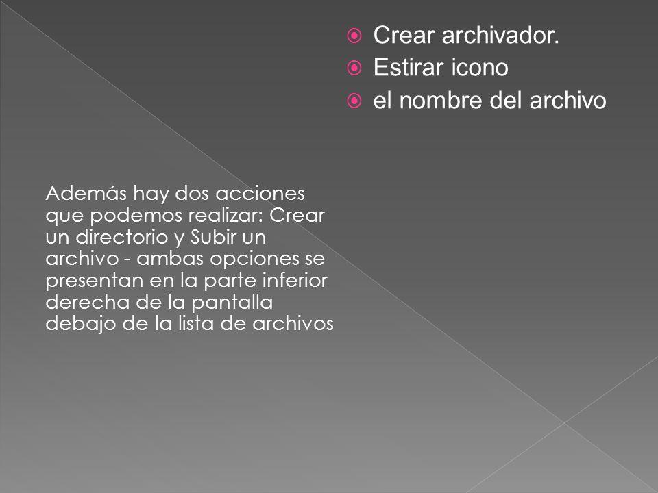 Crear archivador. Estirar icono el nombre del archivo