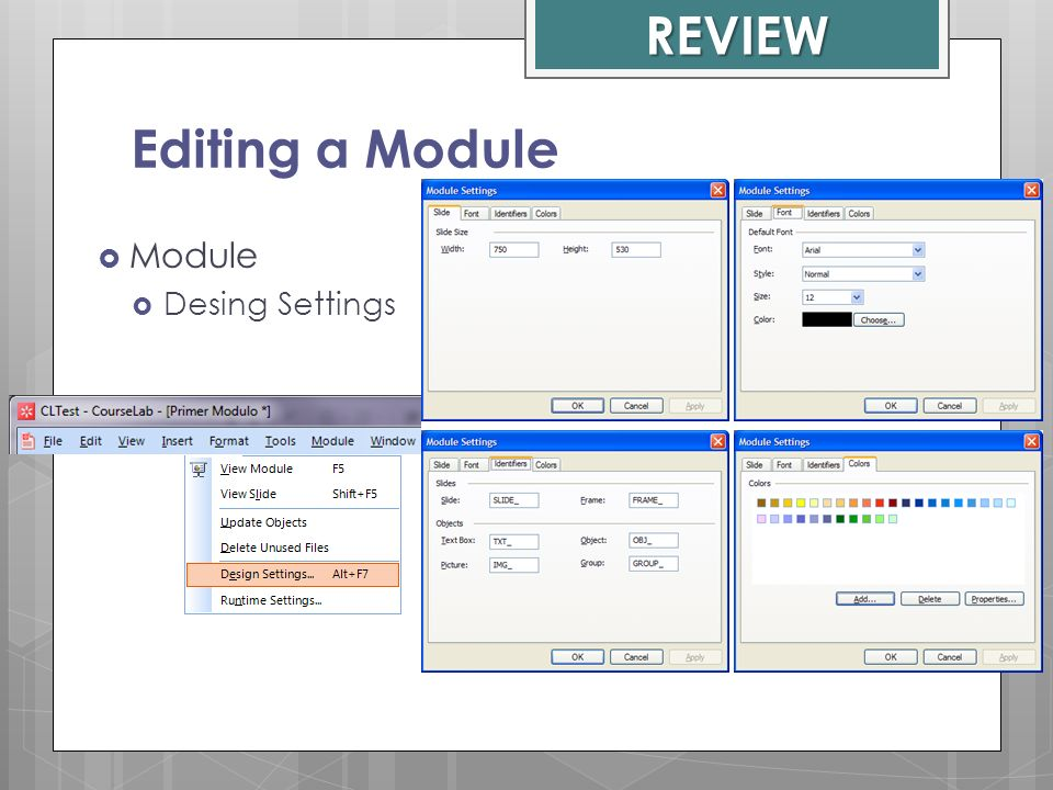 REVIEW Editing a Module Module Desing Settings