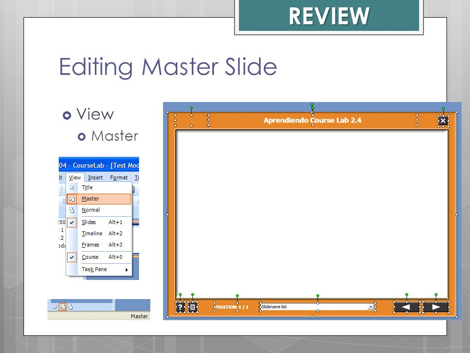 REVIEW Editing Master Slide View Master